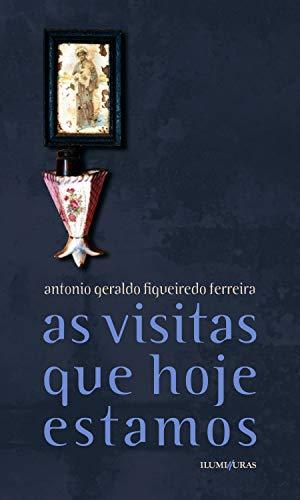 as visitas que hoje estamos (Portuguese Edition)