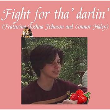 Fight For Tha' Darlin'