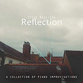 Reflection: A Collection of Piano Improvisations