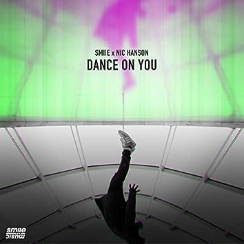 Dance on You