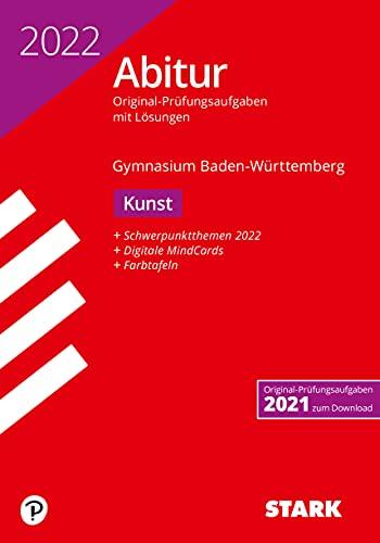STARK Abiturprüfung BaWü 2022 - Kunst (STARK-Verlag - Abitur-Prüfungen)