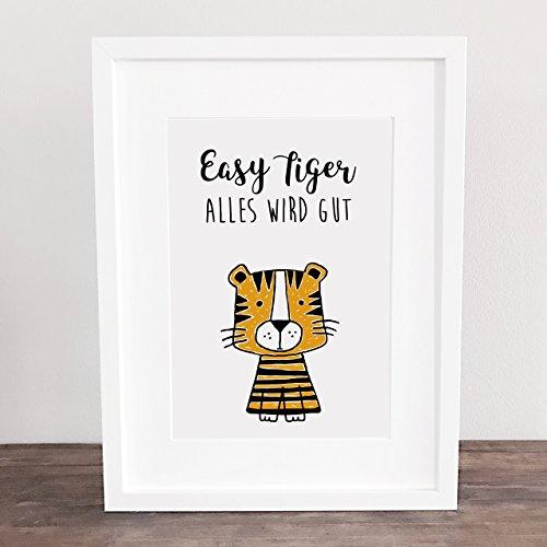 Poster, Kunstdruck, Motivation, Bild, Tiger, Easy Tiger, Freundschaft, Spruch, Deko