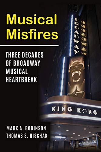 Musical Misfires: Three Decades of Broadway Musical Heartbreak