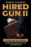 Hired Gun II: Blasting Business Politics