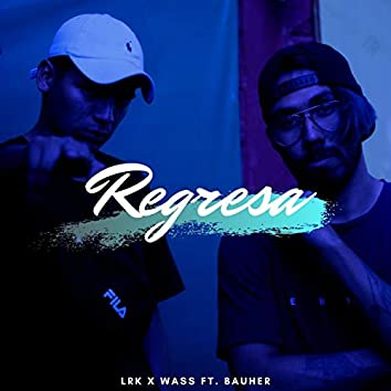 Regresa (feat. Lrk music)