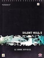 Silent Hill 2, le guide officiel, playstation 2 de Hans-Joachim Amann