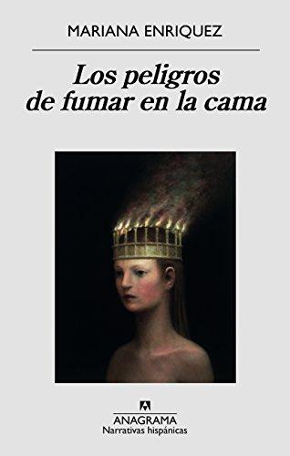 Los peligros de fumar en la cama (Narrativas hispánicas nº 580) (Spanish Edition)