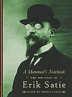 A Mammal's Notebook: The Writings of Erik Satie