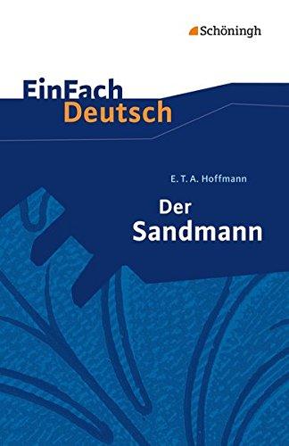 EinFach Deutsch Textausgaben: E.T.A. Hoffmann: Der Sandmann: Erzählung. Gymnasiale Oberstufe