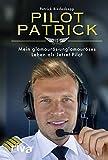 Pilot Patrick: Mein glamourös-unglamouröses Leben als Jetset-Pilot