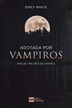 Adotada por vampiros por [Emily White]
