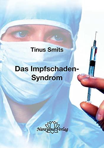 Smits, Ziskover:<br />Das Impfschaden-Syndrom: Diagnose, Behandlung, Prävention