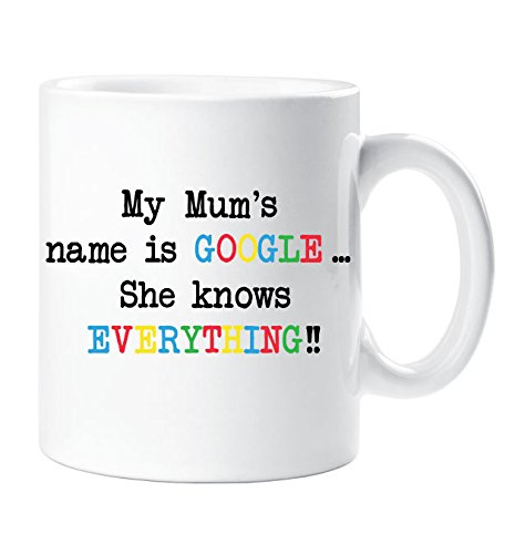"""60 Second Makeover Limited 60SECMUG28 Tazza con Scritta in Inglese """"My Mums Name Is Google She Knows Everything"""", Idea Regalo, Ceramica, Bianco"""