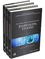 The International Encyclopedia of Journalism Studies, 3 Volume Set (ICAZ - Wiley Blackwell-ICA International Encyclopedias of Communication)