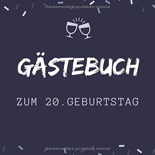 GÄSTEBUCH ZUM 20. GEBURTSTAG: Gästebuch QUADRATISCH halbliniert Geschenk zum runden 20. Geburtstag...