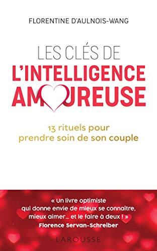 Les clés de l'intelligence amoureuse (Essai - Psychologie)