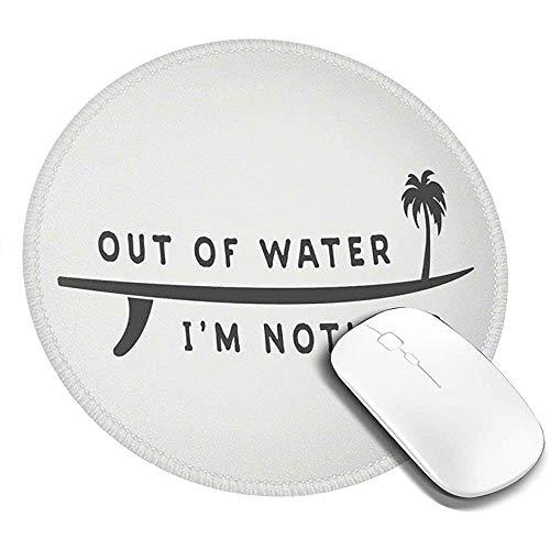 Runde Mausunterlage Mausepad,Inspirierendes Wassersport-Zitat Aus Dem Wasser Ich Bin Nichts Mit Rutschfestem Palmenmousemat,20Cm Wasserdichtem Mousepad