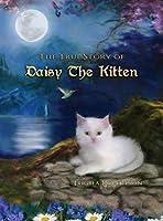 The True Story of Daisy the Kitten