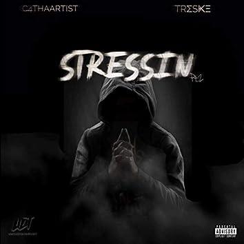 Stressin' pt2