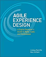 Agile Experience Design: A Digital Designer's Guide to Agile, Lean, and Continuous