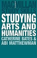 Studying Arts and Humanities (Macmillan Study Skills)