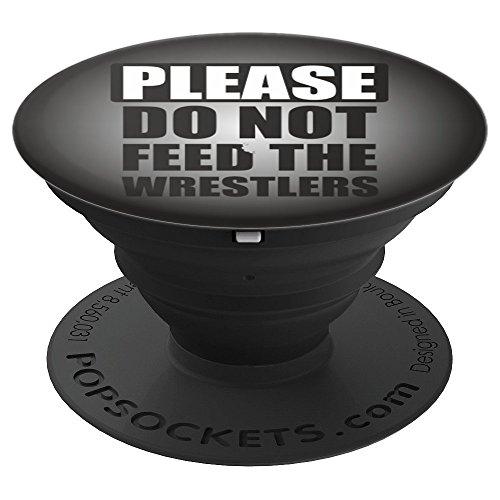 Please Don't Feed The Wrestler Sport Wrestling Pop Socket