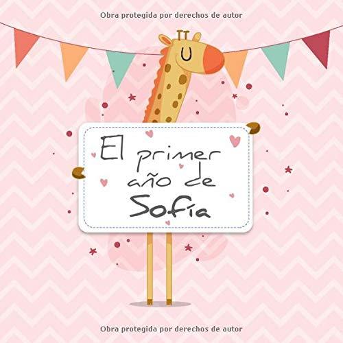 El primer año de Sofía: El álbum de mi bebé (Spanish Edition)