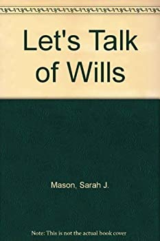Let's Talk of Wills 0312482256 Book Cover
