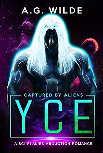 Yce: A Sci-fi Alien Abduction Romance (Captured by Aliens Book 3)