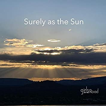 Surely as the Sun