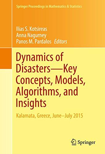 Dynamics of Disasters—Key Concepts, Models, Algorithms, and Insights: Kalamata, Greece, June–July 2015 (Springer Proceedings in Mathematics & Statistics Book 185) (English Edition)