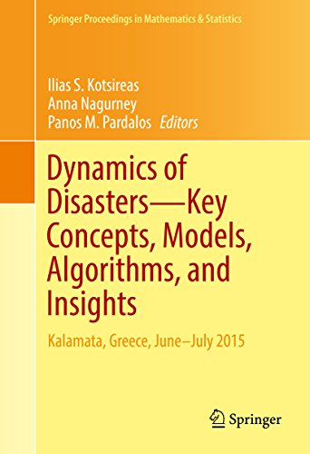 Dynamics of Disasters—Key Concepts, Models, Algorithms, and Insights: Kalamata, Greece, June–July 2015 (Springer Proceedings in Mathematics & Statistics Book 185) (English Edition)