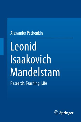 Leonid Isaakovich Mandelstam: Research, Teaching, Life