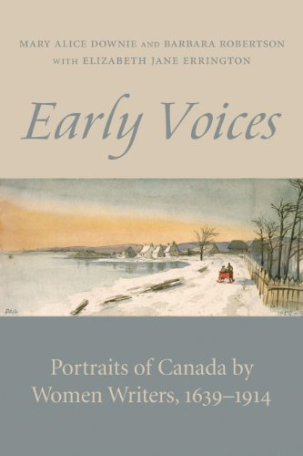 Early Voices: Portraits of Canada by Women Writers, 1639-1914 (English Edition)