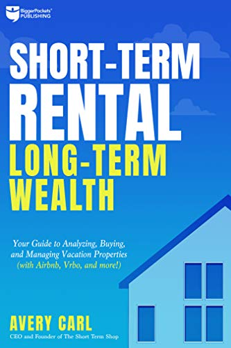 41DmTZZUurL - Short-Term Rental, Long-Term Wealth: Your Guide to Analyzing, Buying, and Managing Vacation Properties