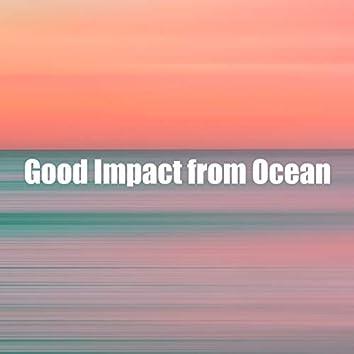 Good Impact from Ocean