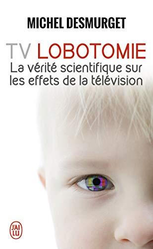 TV Lobotomie : La vérité scienti...