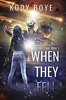 When They Fell (When They Came Book 3) by [Kody Boye]
