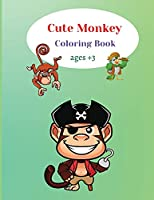 Cute Monkey Coloring Book: A Unique Collection Of Coloring Pages, Activity Book for Kids and Toddlers.