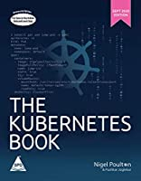 The Kubernetes Book (September 20 Edition) (Grayscale Indian Edition)