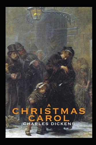 A Christmas Carol in Prose; Being a Ghost Story of Christmas:a classics illustrated edition