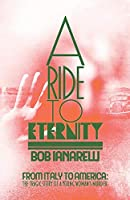 A Ride to Eternity: From Italy to America: the Tragic Story of a Young Woman's Murder