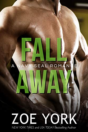Fall Away: Navy SEAL romance (SEALs Undone series Book 3)