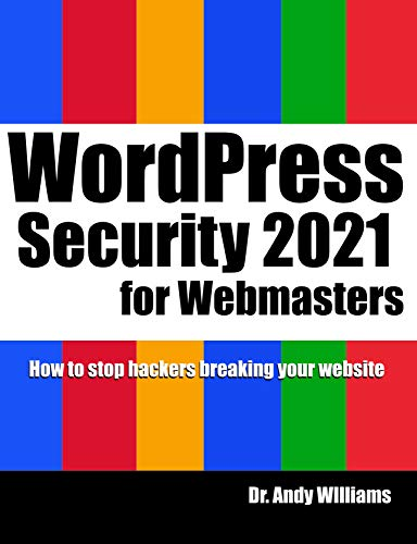 WordPress Security for Webmaster 2021: How to Stop Hackers Breaking into Your Website...