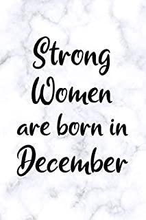 Strong Women Are Born In December: Fun Birthday Gift For Girls, Friends, Sister, Coworker - White Marble Design - Blank Lined Journal / Notebook