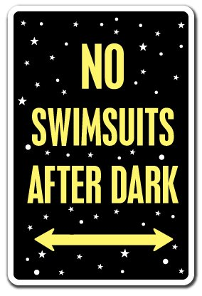 "NO Swimsuits After Dark Sign Pool spa hot tub Nudist Swimming Bathing | Indoor/Outdoor | 20"" Tall"