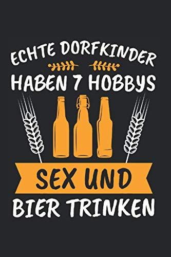 Echte Dorfkinder Haben 7 Hobbys Sex Und Bier Trinken: Dorfkind & Dorfkinder Notizbuch 6'x9' Liniert Geschenk für Landwirt & Bier