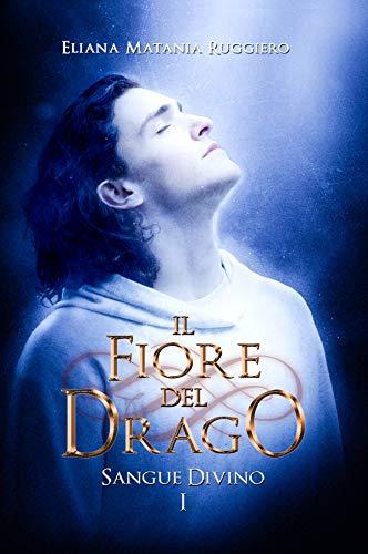 Il Fiore del Drago: Sangue Divino I - A Fantasy Gay Thriller