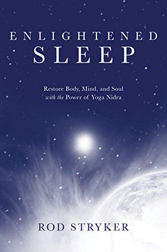 Enlightened Sleep: Restore Body, Mind, and Soul with the Power of Yoga Nidra (English Edition)