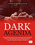 Dark Agenda 2: Commanding Freedom From Ancestral Dark World And Demons, Generational Curses, Evil Family Altars, Occultic Kingdoms & Satanic Obsession